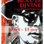 BEAUTE DIVINE - Galérie L'Entrepôte - Monaco (Oct. Nov. 2015)